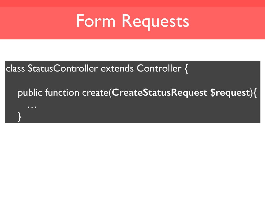 Form Requests class StatusController extends Co...