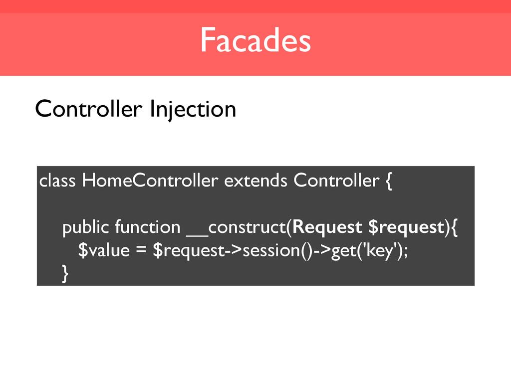 Facades class HomeController extends Controller...