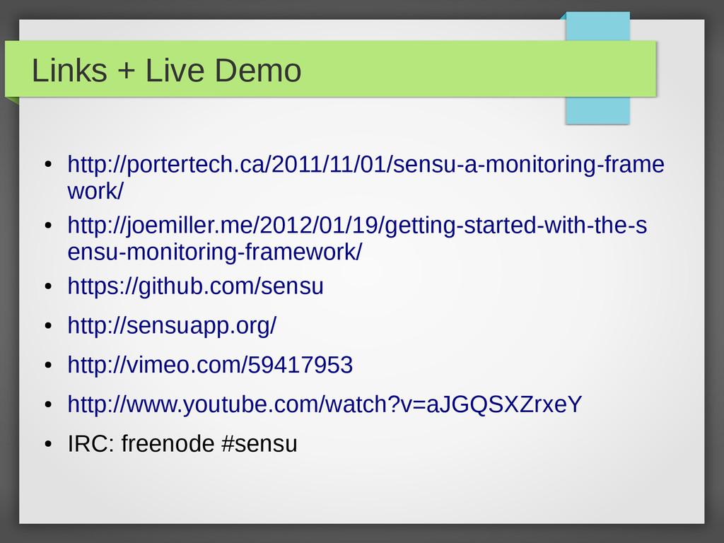 Links + Live Demo ● http://portertech.ca/2011/1...
