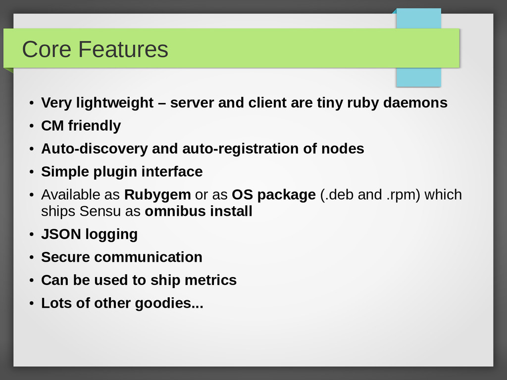 Core Features ● Very lightweight – server and c...
