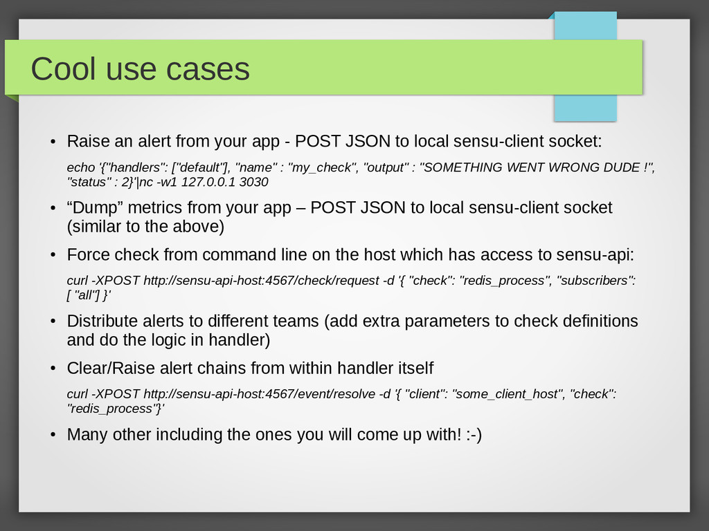 Cool use cases ● Raise an alert from your app -...