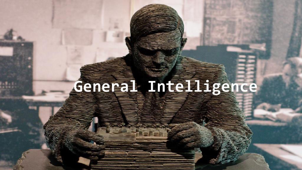 @nyghtowl General Intelligence