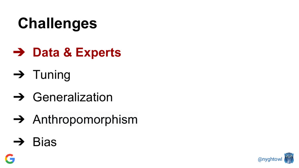 @nyghtowl Challenges ➔ Data & Experts ➔ Tuning ...