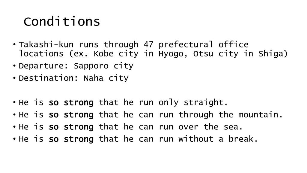Conditions • Takashi-kun runs through 47 prefec...