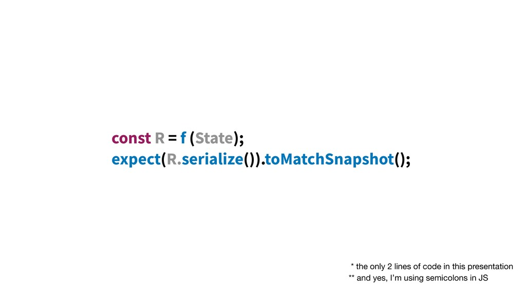 const R = f (State); expect(R.serialize()).toMa...