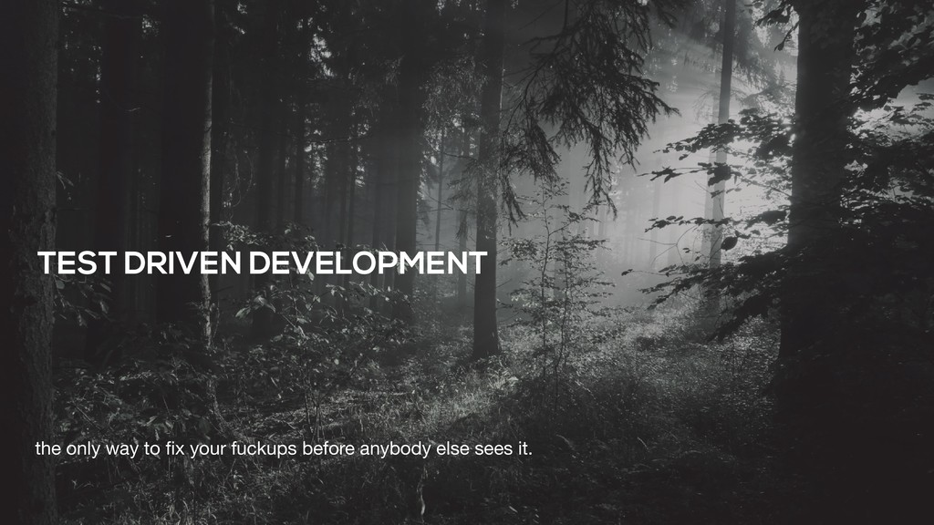 TEST DRIVEN DEVELOPMENT the only way to fix your...