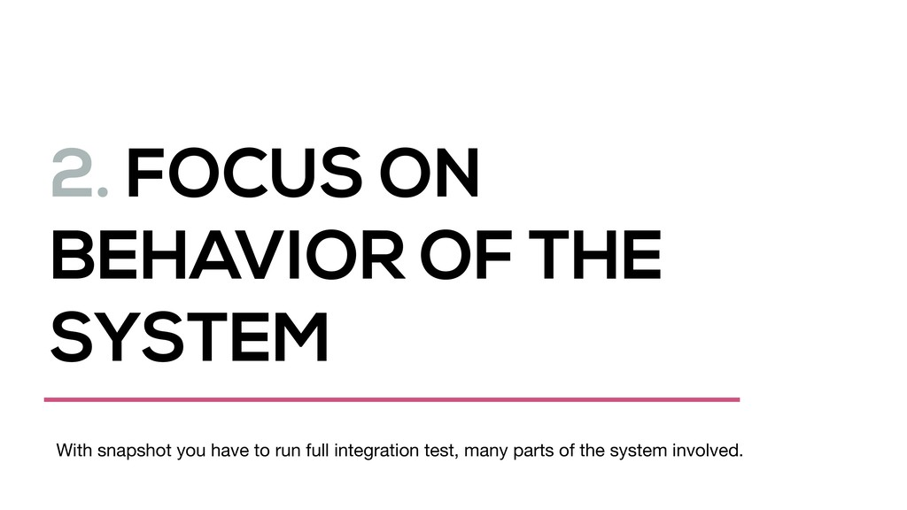 2. FOCUS ON BEHAVIOR OF THE SYSTEM With snapsho...