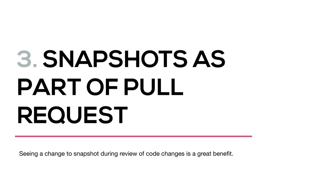 3. SNAPSHOTS AS PART OF PULL REQUEST Seeing a c...