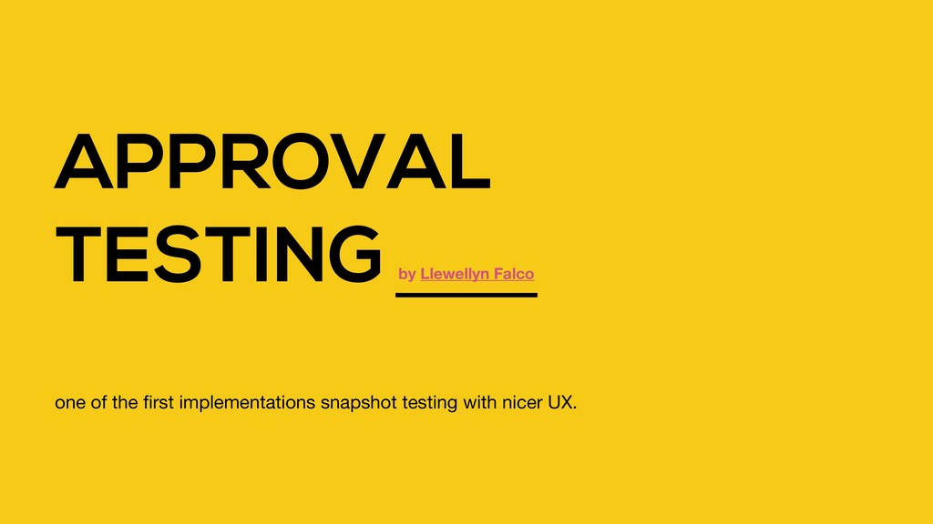 APPROVAL TESTING one of the first implementation...