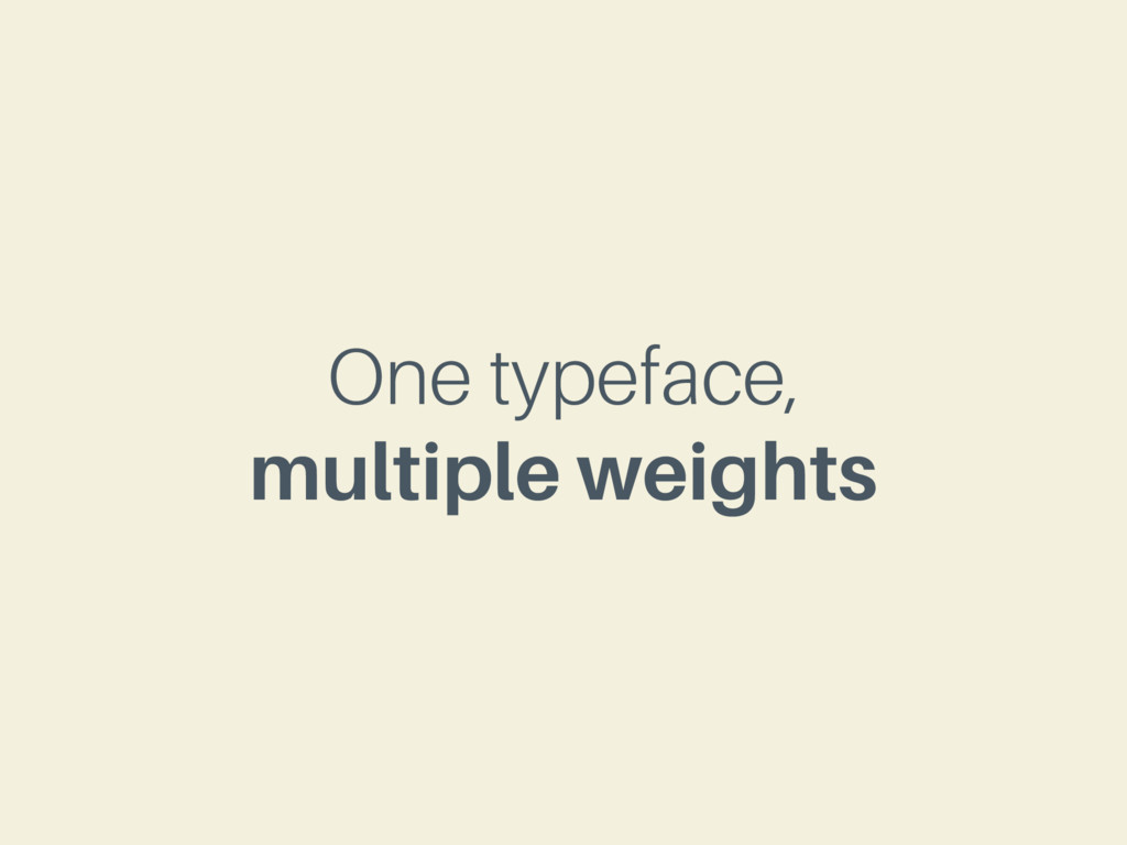One typeface, multiple weights
