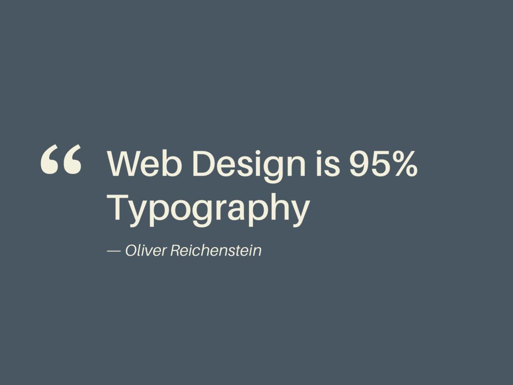 Web Design is 95% Typography — Oliver Reichenst...