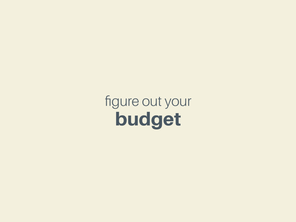 figure out your budget