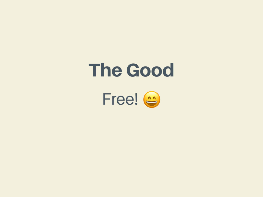 The Good Free!