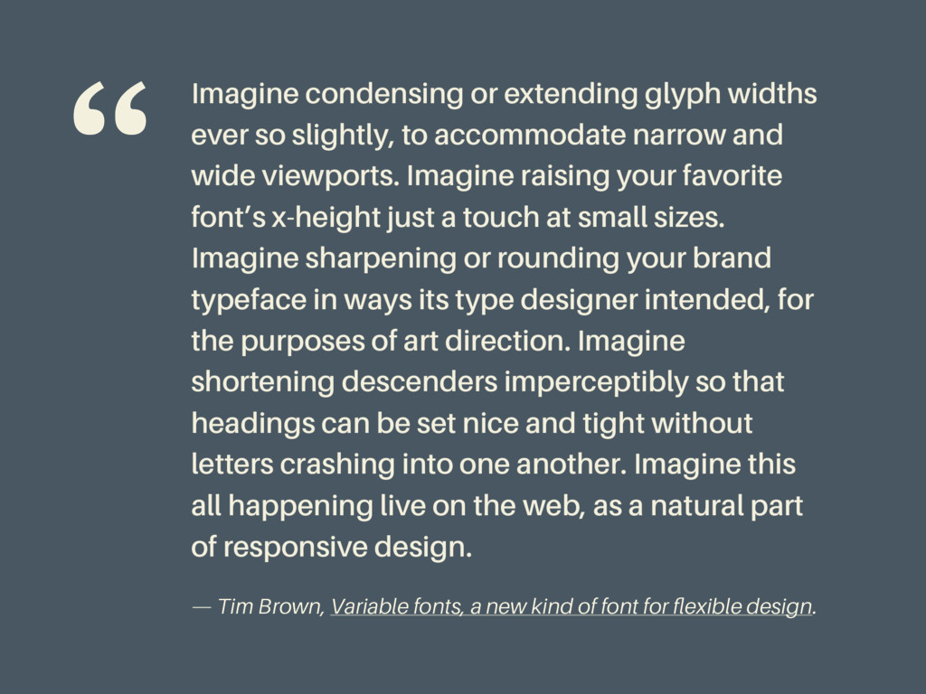 Imagine condensing or extending glyph widths ev...
