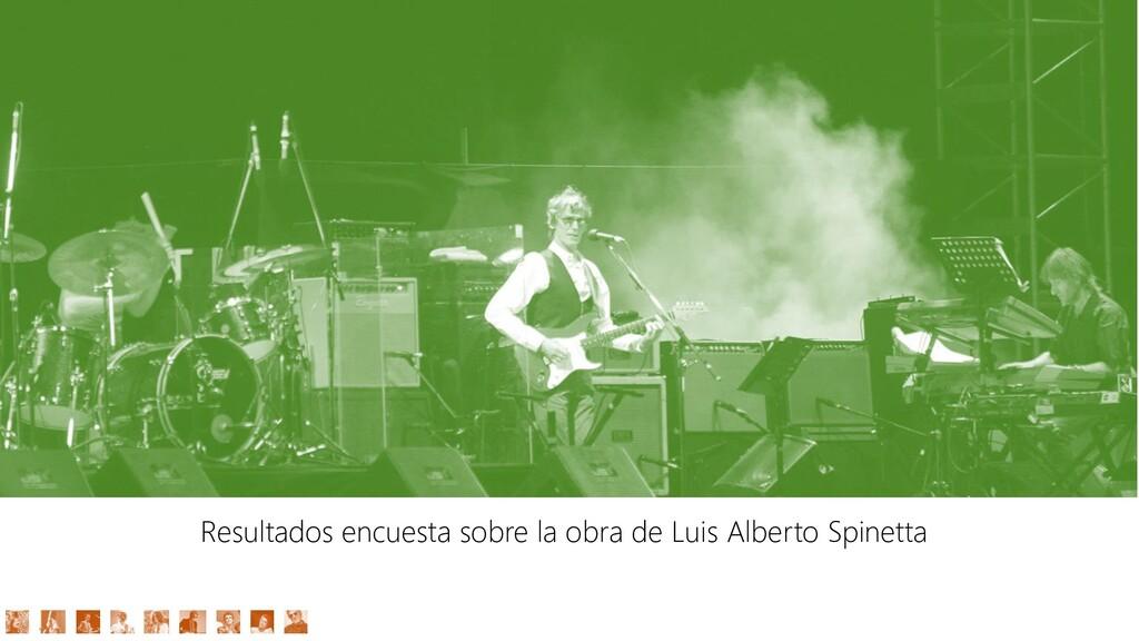 Resultados encuesta sobre la obra de Luis Alber...