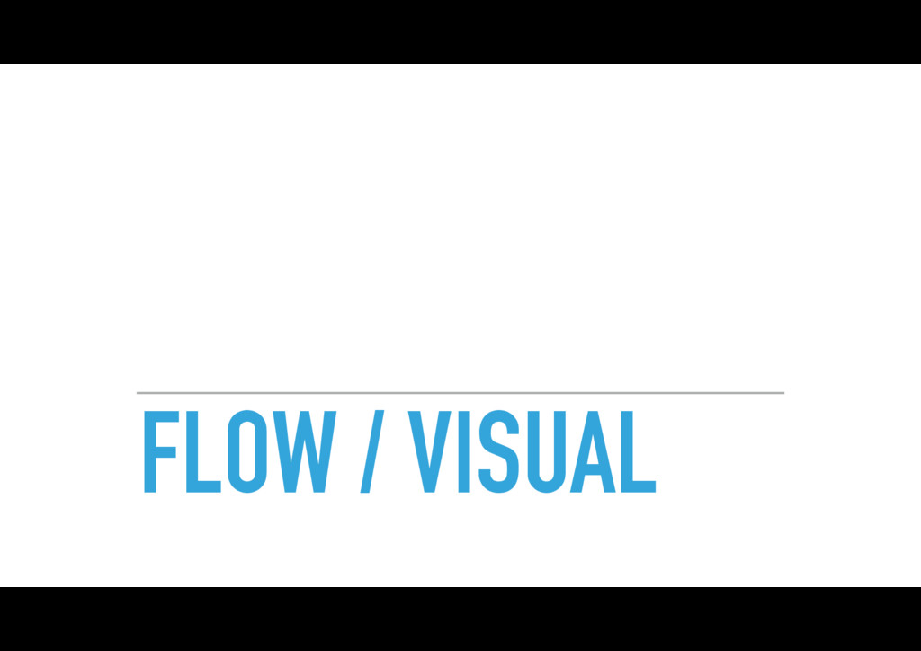 FLOW / VISUAL