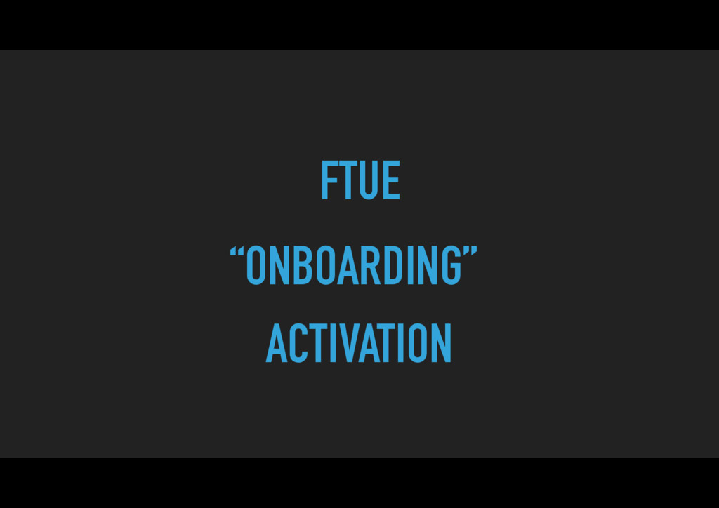 """""""ONBOARDING"""" FTUE ACTIVATION"""