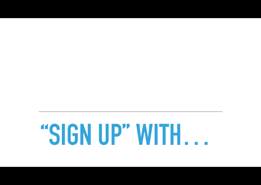 """SIGN UP"" WITH…"