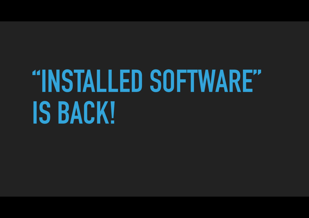 """INSTALLED SOFTWARE"" IS BACK!"