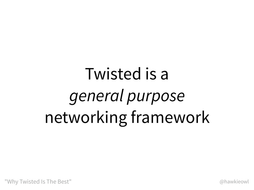 """@hawkieowl """"Why Twisted Is The Best"""" Twisted is..."""