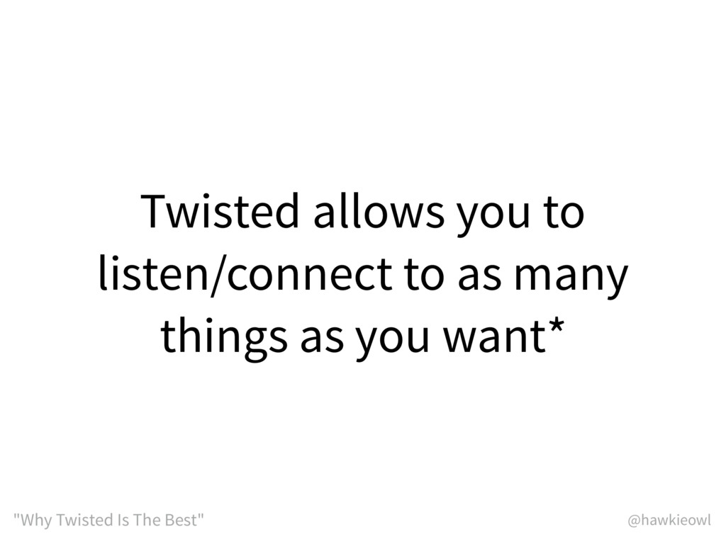 """@hawkieowl """"Why Twisted Is The Best"""" Twisted al..."""