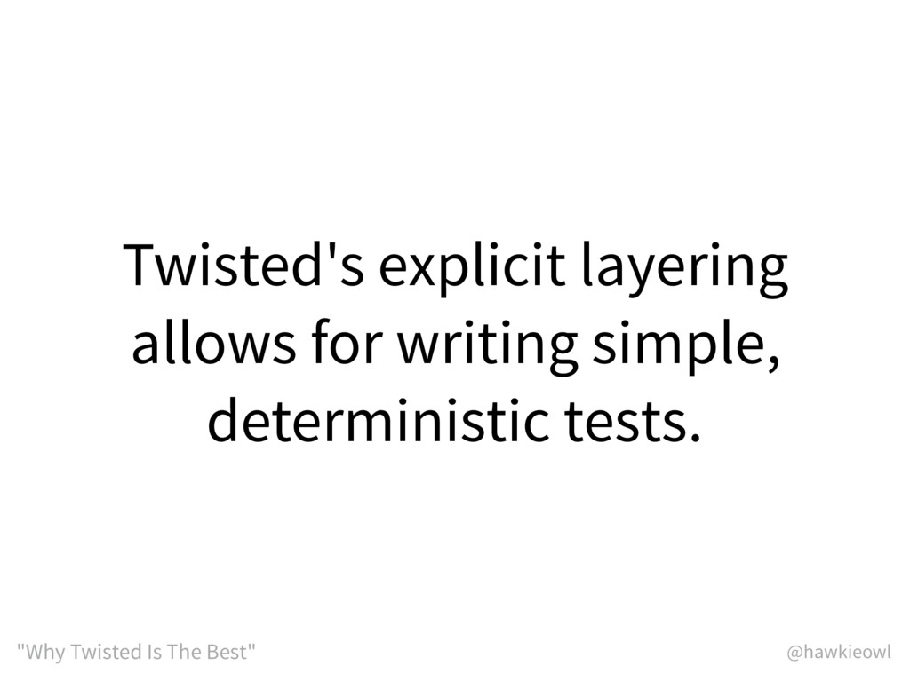 """@hawkieowl """"Why Twisted Is The Best"""" Twisted's ..."""