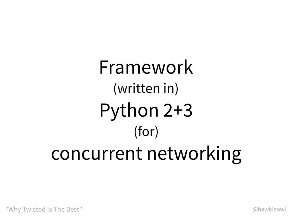 "@hawkieowl ""Why Twisted Is The Best"" Framework ..."