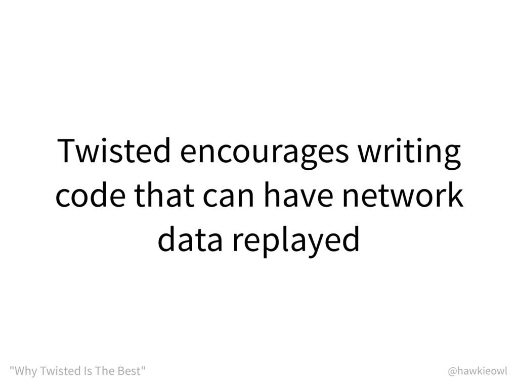 "@hawkieowl ""Why Twisted Is The Best"" Twisted en..."