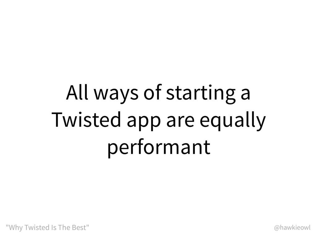 "@hawkieowl ""Why Twisted Is The Best"" All ways o..."