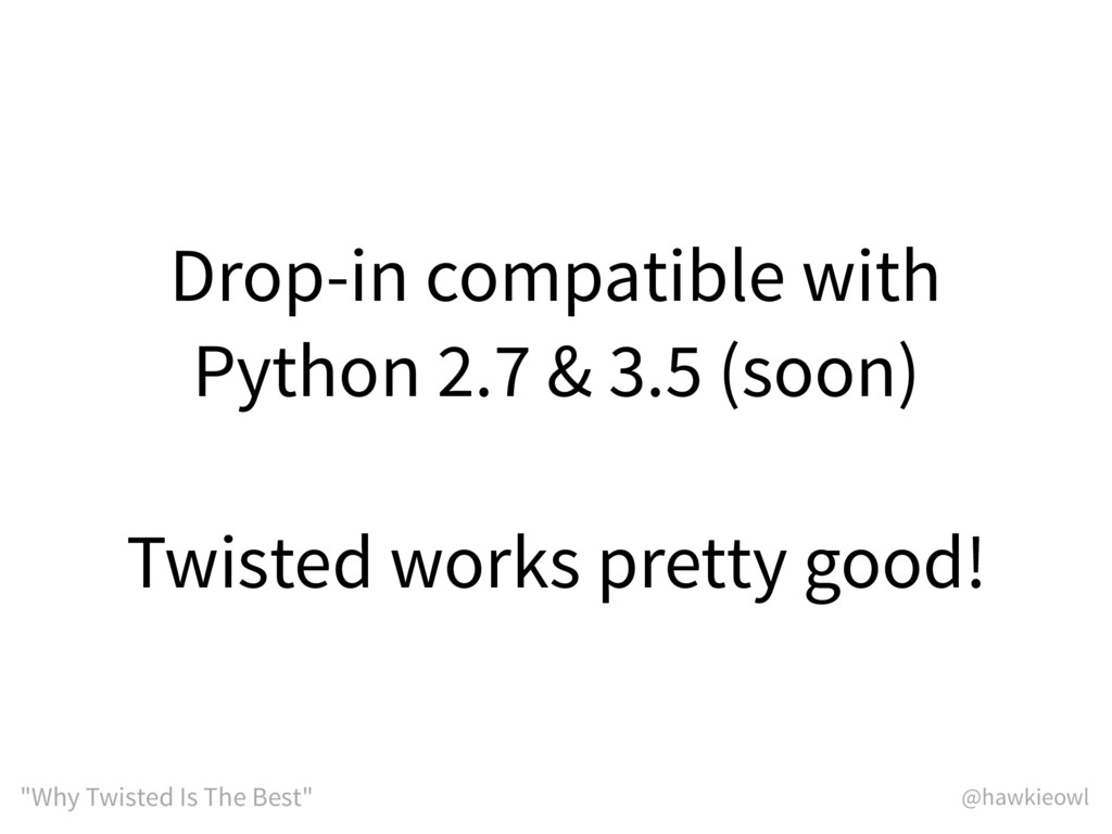 """@hawkieowl """"Why Twisted Is The Best"""" Drop-in co..."""