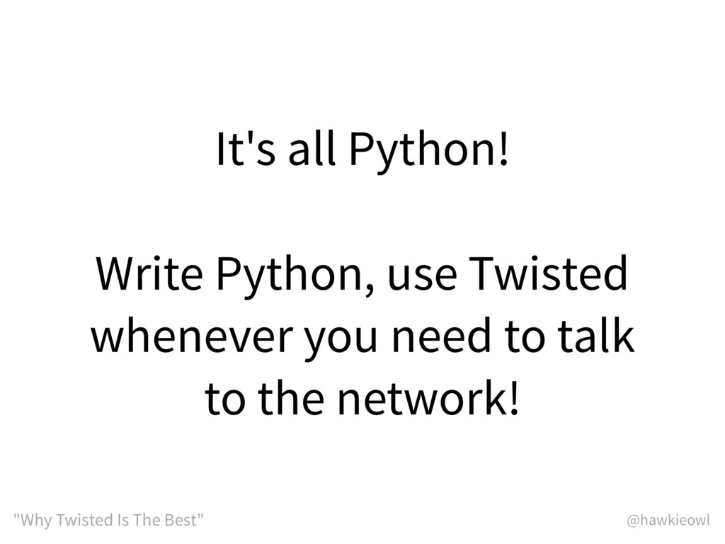 """@hawkieowl """"Why Twisted Is The Best"""" It's all P..."""