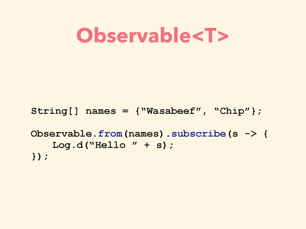 "Observable<T> String[] names = {""Wasabeef"", ""Ch..."