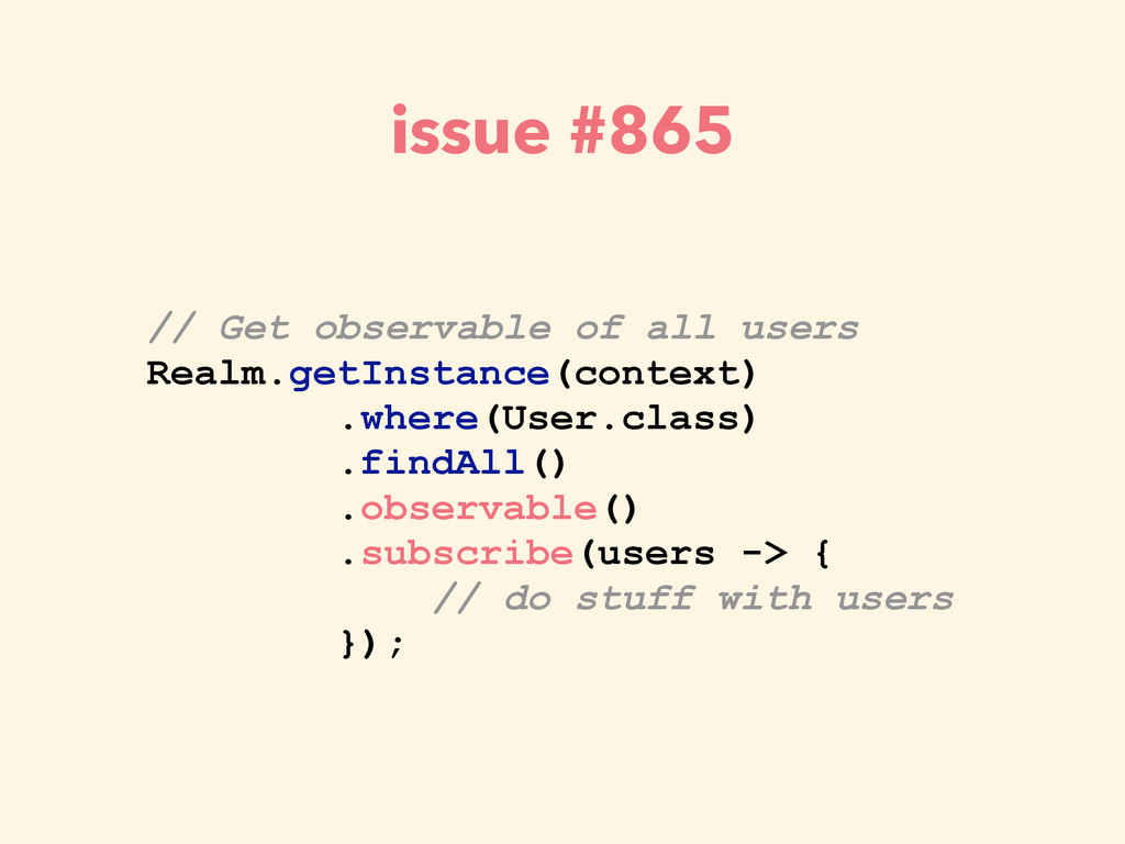 issue #865 ! // Get observable of all users Rea...