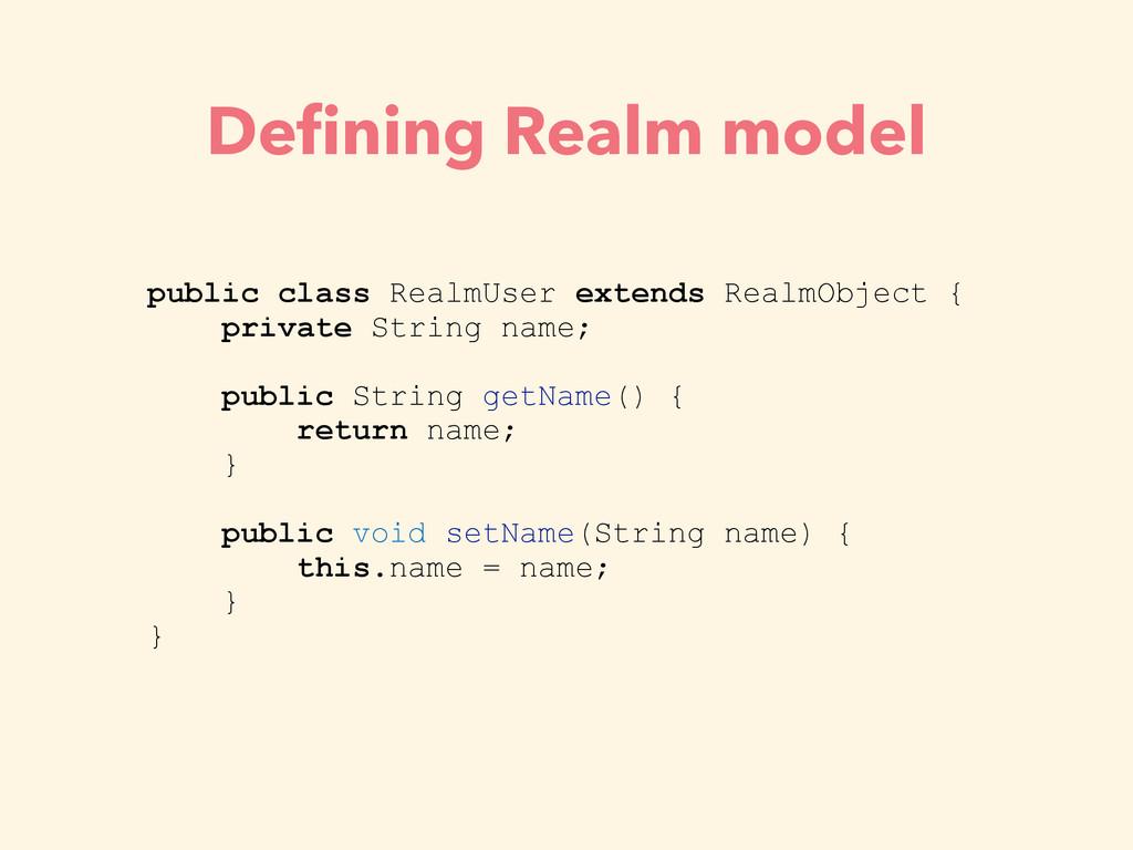 Defining Realm model public class RealmUser exte...