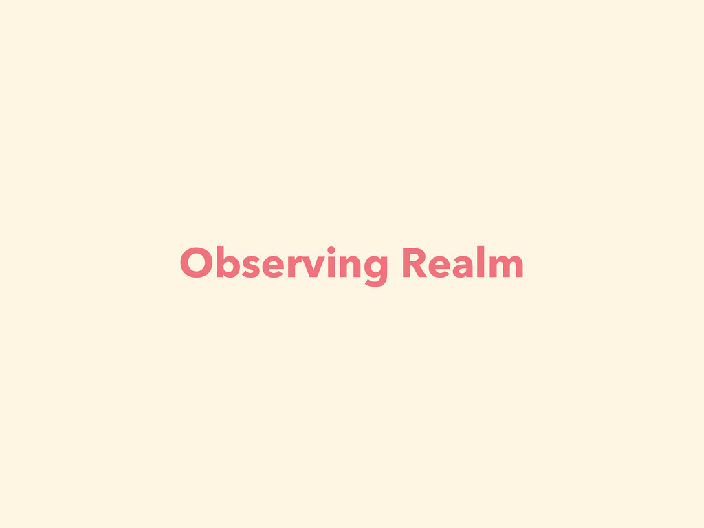 Observing Realm