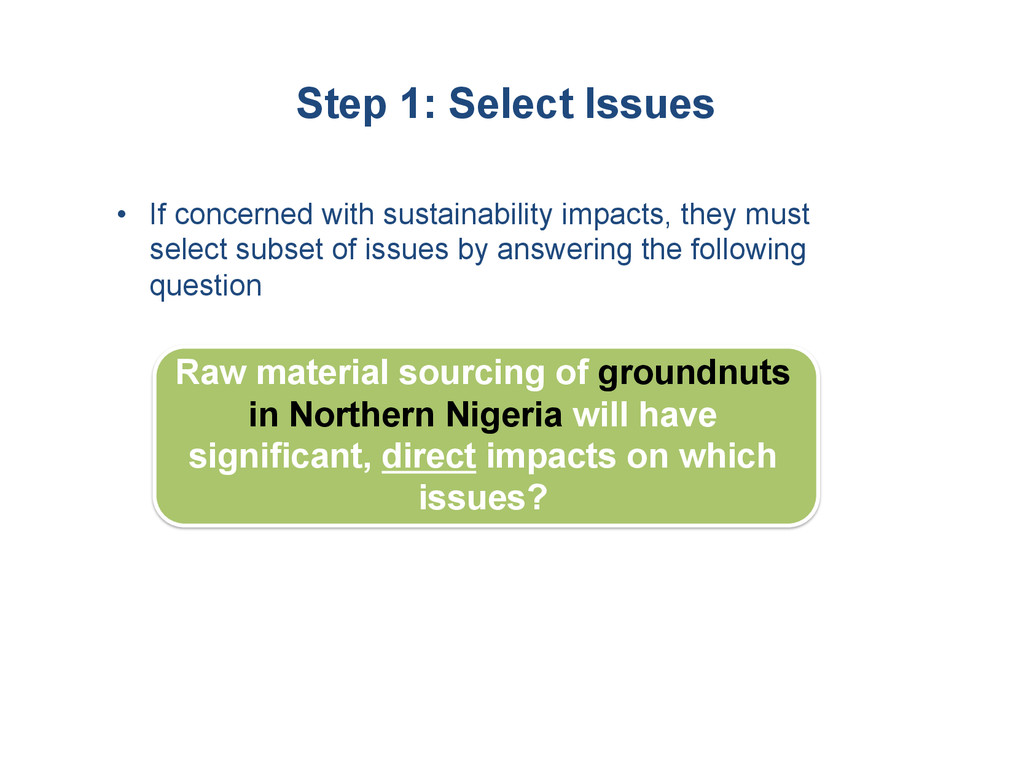 • If concerned with sustainability impacts, th...