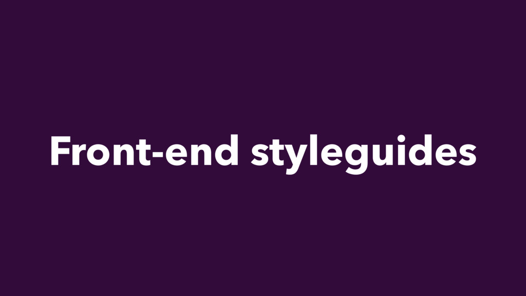 Front-end styleguides
