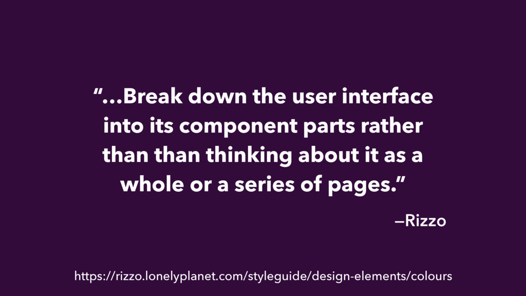 """…Break down the user interface into its compon..."