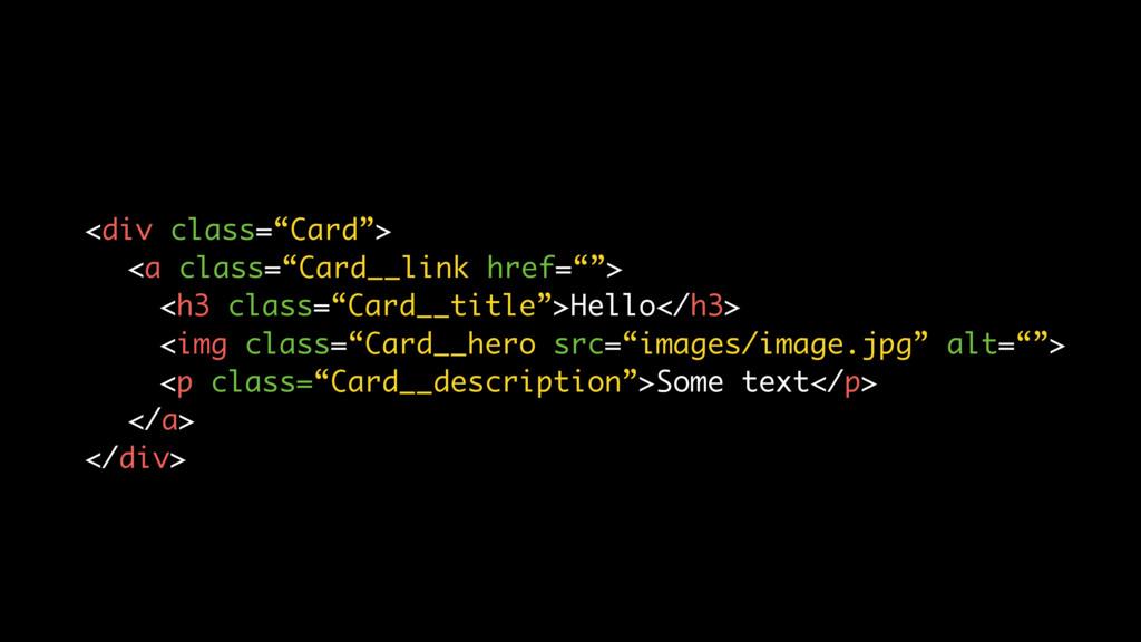 """<div class=""""Card""""> <a class=""""Card__link href=""""""""..."""