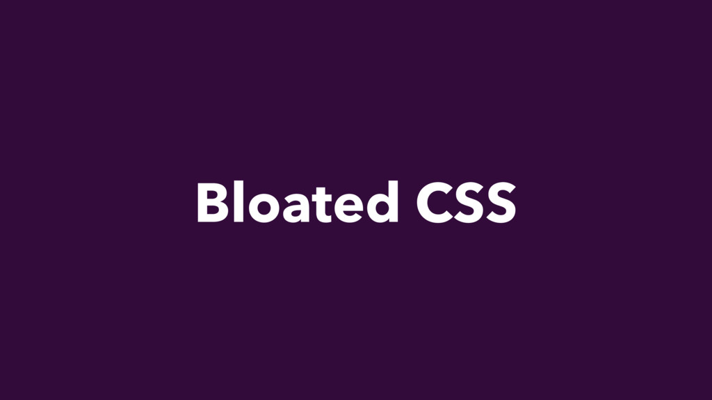 Bloated CSS