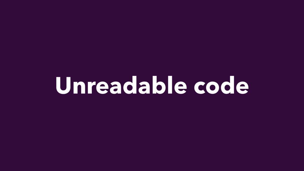 Unreadable code