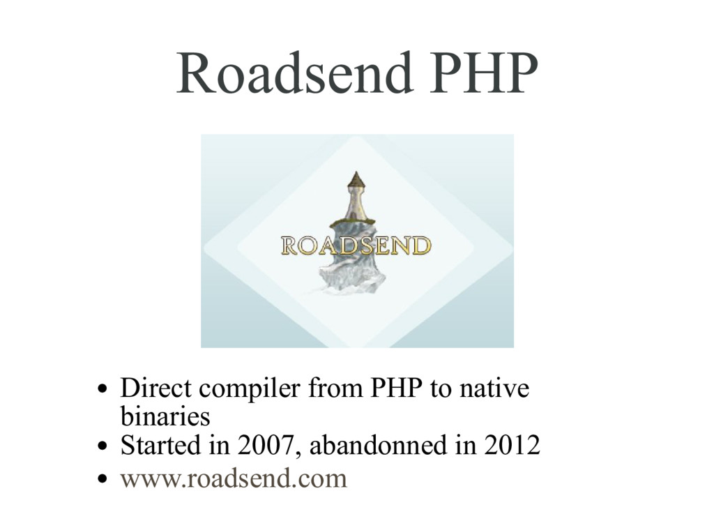 Roadsend PHP Direct compiler from PHP to native...
