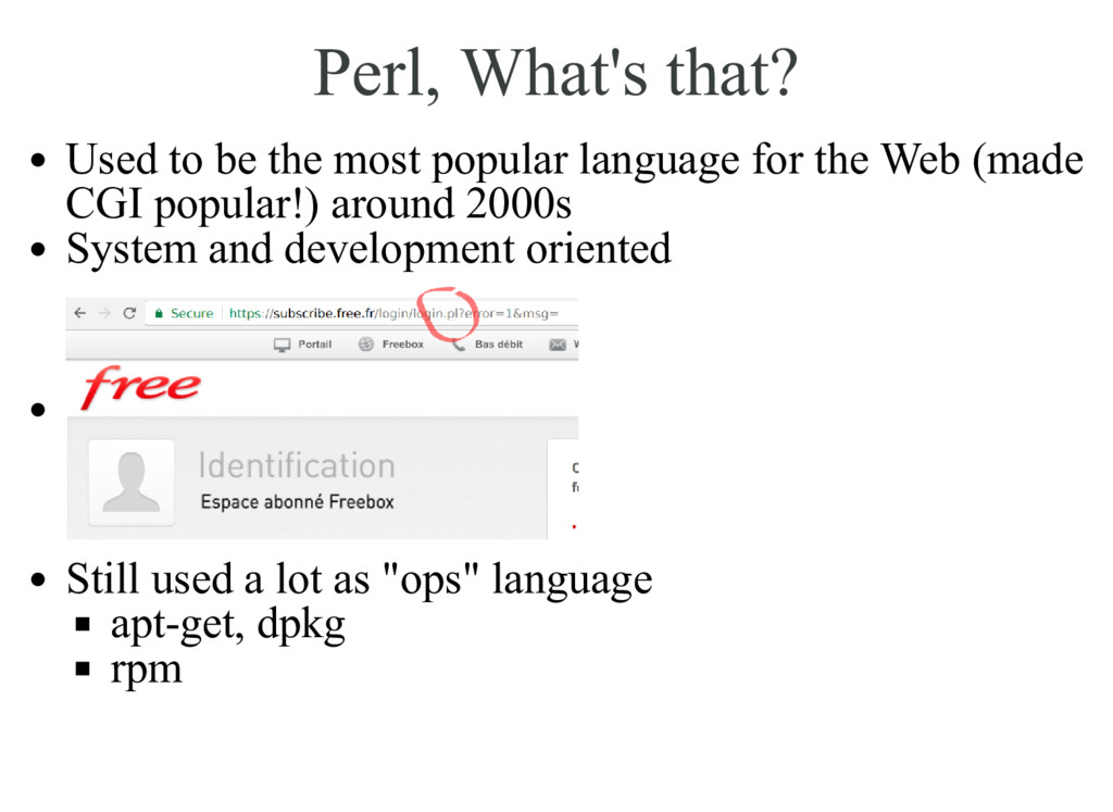 Perl, What's that? Used to be the most popular ...