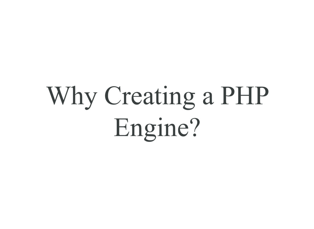 Why Creating a PHP Engine?