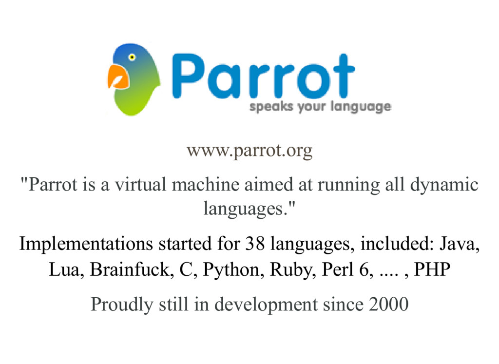 """Parrot is a virtual machine aimed at running a..."