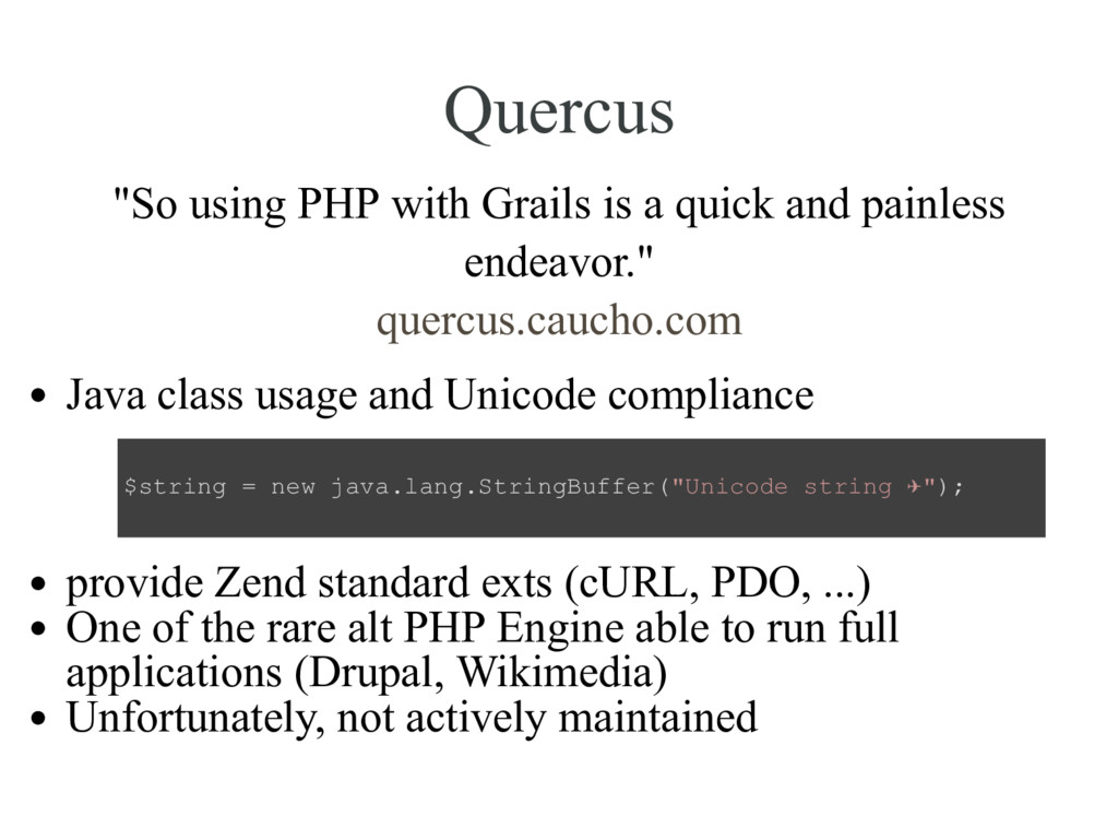 "Quercus ""So using PHP with Grails is a quick an..."