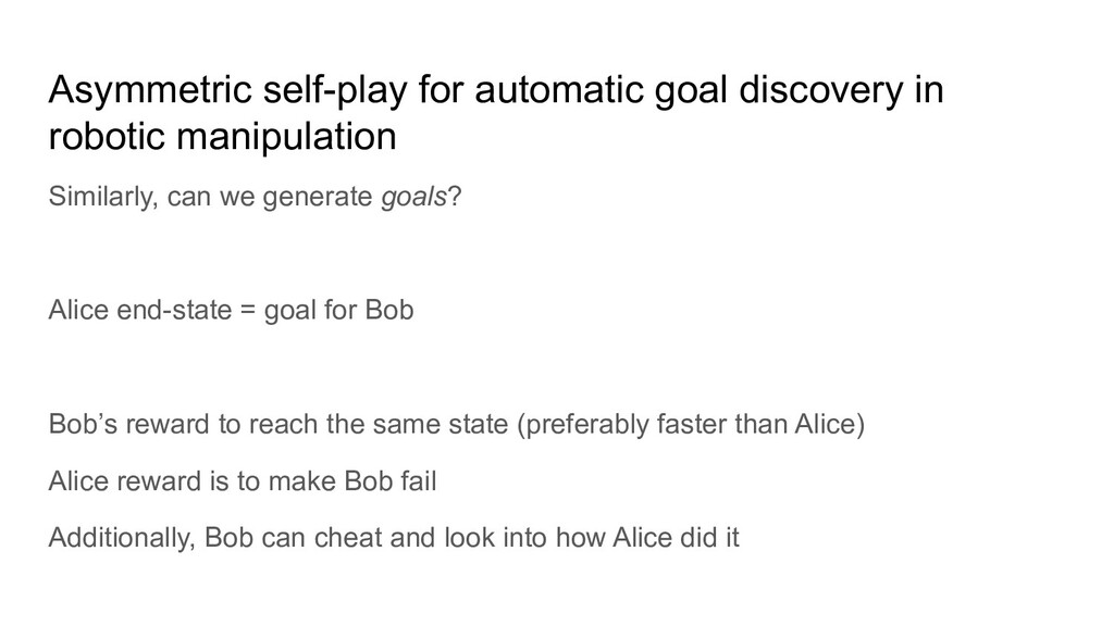 Asymmetric self-play for automatic goal discove...