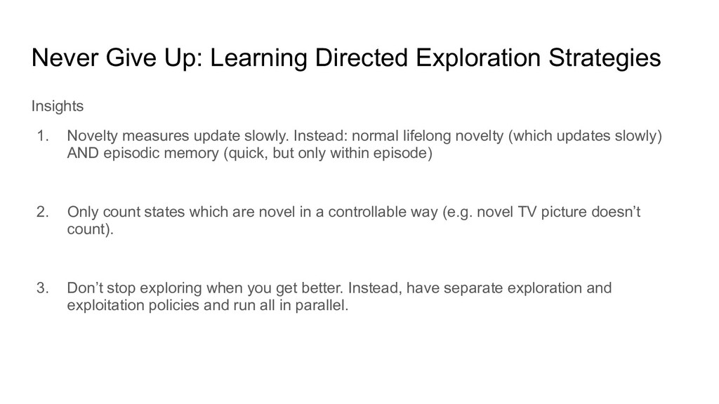 Never Give Up: Learning Directed Exploration St...