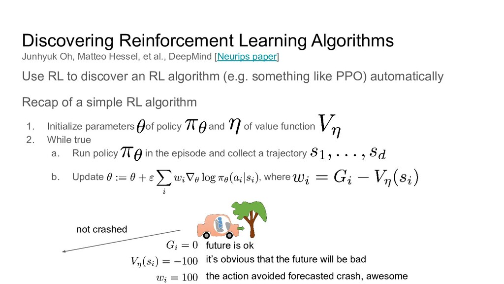 Use RL to discover an RL algorithm (e.g. someth...