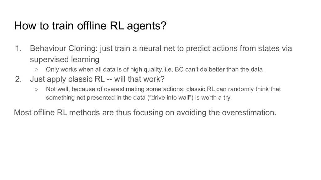 How to train offline RL agents? 1. Behaviour Cl...